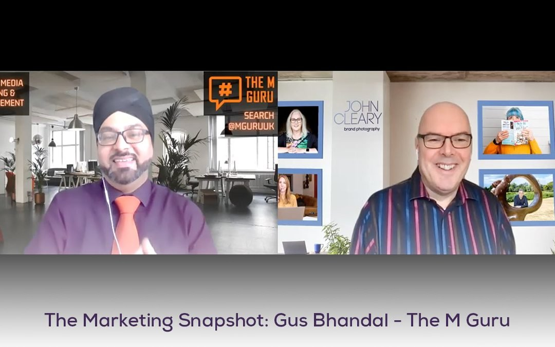 The Marketing Snapshot: 6 – Gus Bhandal – The M Guru