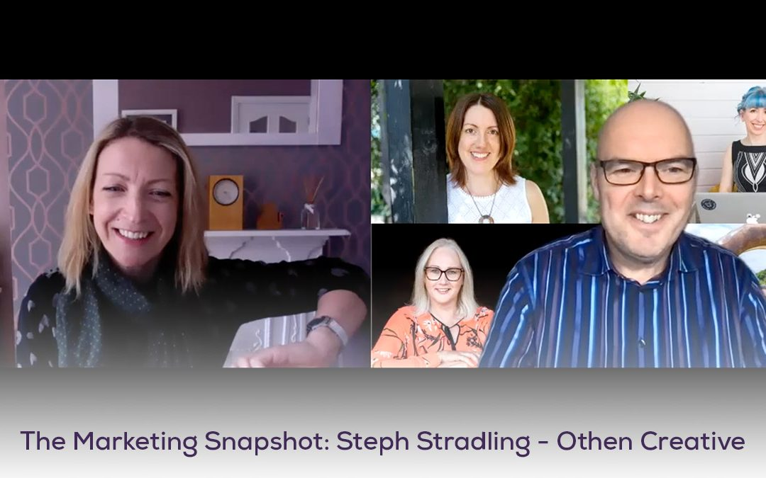 The Marketing Snapshot: 5 – Steph Stradling – Othen Creative