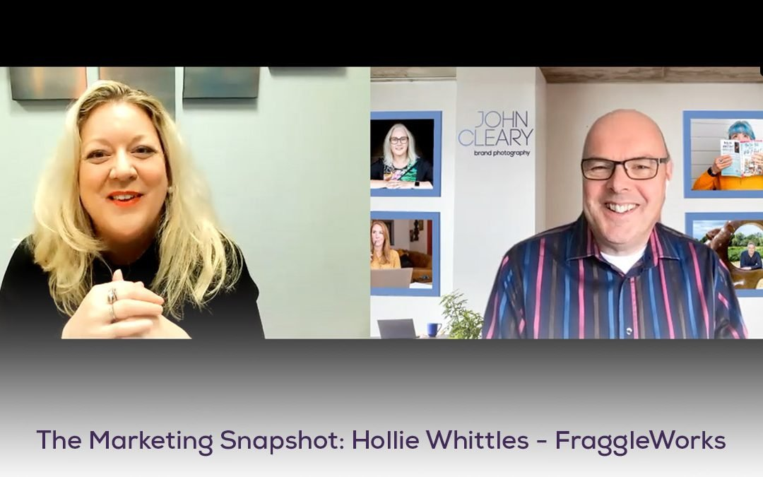 The Marketing Snapshot: 10 – Hollie Whittles – FraggleWorks