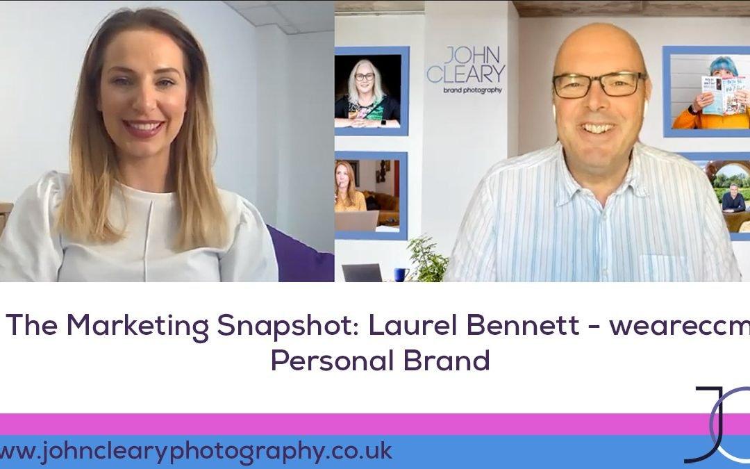The Marketing Snapshot: 13 – Laurel Bennett – Personal Brand